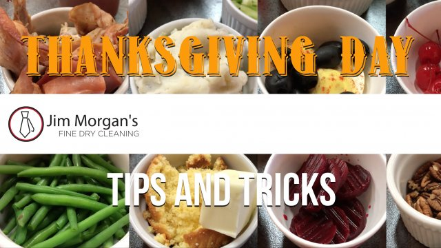 Jim Morgan Fine Dry Cleaning Thanksgiving Day Tips and Tricks
