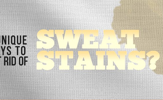 5 Unique Ways To Get Rid of Sweat Stains